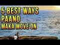 Paano Mag Move on sa ex / crush AGAD - 5 BEST ways para maka MOVE ON