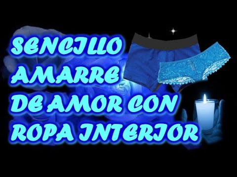 SENCILLO AMARRE DE AMOR CON ROPA INTERIOR