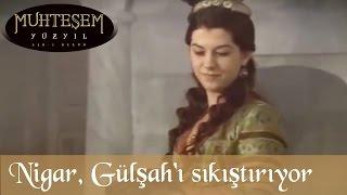 Nigar Gülşah'ı sıkıştırıyor - Muhteşem Yüzyıl 20. Bölüm