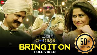 Bring It On - Full Video | Jaundya Na Balasaheb | Ajay-Atul | Bhau Kadam & Saie Tamhankar