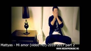 Mattyas   Mi amor video HD 2016 2017 part 2