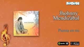 Johnny Mendizábal / Laberinto - Piensa en mi