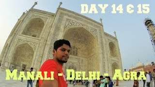 Himalaya Ride - Day 14 & 15 - Manali to Delhi to Agra | TajMahal