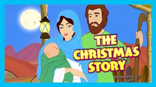The Christmas Story - Birth Of JESUS CHRIST | Bible Story For Children | Bedtime Stories For Kids