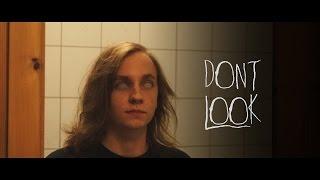 DONT LOOK - (short horror film)