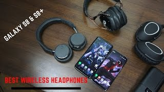 Best Wireless Headphones for the Galaxy S8 & S8+ !!!