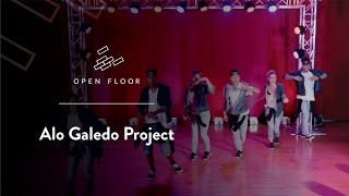 Open Floor 2015 | Alo Galedo Project [Official]