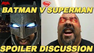 BATMAN V SUPERMAN DAWN OF JUSTICE SPOILER DISCUSSION (EP. 22)