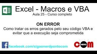 #25 - Curso de Macros e Excel VBA - Tratamento de Erros (On Error)