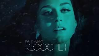 Katy Perry - Ricochet (New song 2016)