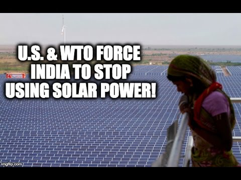 U.S. & WTO Force India To STOP Using Solar Power [2 MIN VIDEO]