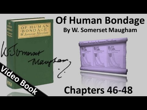 Chs 046-048 - Of Human Bondage by W. Somerset Maugham