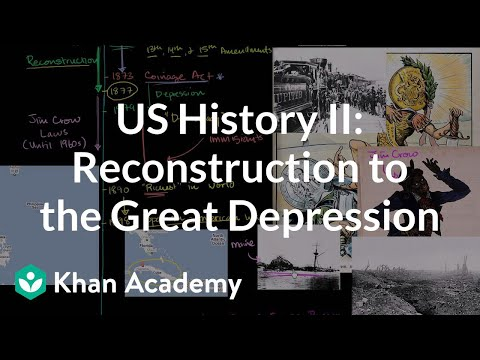 watch US History Overview 2 - Reconstruction to the Great Depression