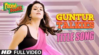 Guntur Talkies Full Video Song    Guntur Talkies    Siddu Jonnalagadda, Rashmi Gautam