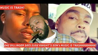 Daz Dillinger says SUGE KNIGHT's SON's MUSIC IS TRASH and they Go at It on Instagram