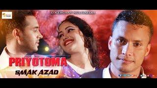 Priyotoma | SMAK Azad | Bangla Full HD Music video 2017