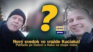 Nový svedok vo vražde Kuciaka! Pátranie po Daňovi a Naka na stope vraha #10.45