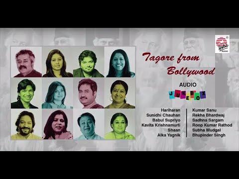 Tagore From Bollywood | Audio Jukebox | All Bollywood Biggies | Various Artists