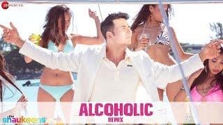 Alcoholic Remix By Dj Notorious  The Shaukeens  Yo Yo Honey Singh  Akshay Kumar  Lisa Haydon
