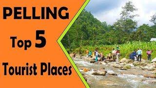 PELLING - Top 5 Tourist Places | PELLING TOURISM