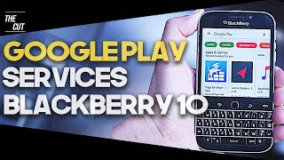 How to install Google PlayStore, Services on Blackberry 10. (2020) Step by Step Guide