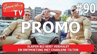 PROMO SLAPEN BIJ GERT VERHULST EN ONTMOETING MET CHARLENE TILTON - Gerard Joling #VLOG90