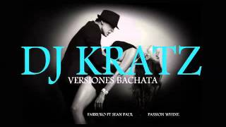 Farruko - Passion Whine ft. Sean Paul (VERSION BACHATA 2016) - Prod. by KRATZ