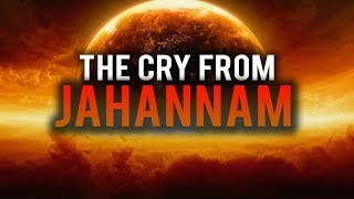 THE CRY FROM JAHANNAM (WATCH THIS)