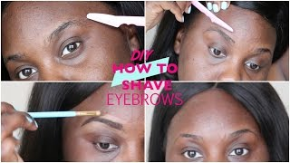 DIY: HOW TO SHAVE YOUR EYEBROWS AT HOME
