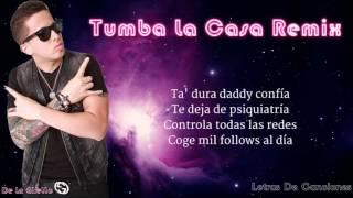 TUMBA LA CASA REMIX   ALEXIO FT  ARCANGEL DADDY YANKEE FARRUKO OTROS    LETRA