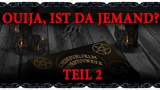 🎧 Ouija, ist Jemand da? (Teil 2) ♦ Autor: Pale Diamonds