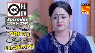 Weekly Reliv | Taarak Mehta Ka Ooltah Chashmah |13th November to 17th November 2017 |Ep 2336 to 2340