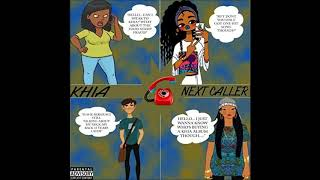 Khia Next Caller