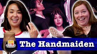 "Drunk Lesbians Watch ""The Handmaiden"" (Feat. Ashly Perez)"