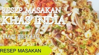 Resep Masakan Khas India Nasi Briyani