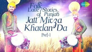 Folk Love Stories of Punjab | Jatt Mirza Kharlan Da - Part 1 | Punjabi Folk Music