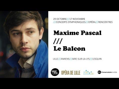 Le Balcon et Maxime Pascal à Lille #1