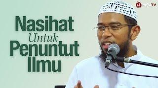 Ceramah: Nasihat Untuk Penuntut Ilmu - Ustadz Muhammad Nuzul Dzikri, Lc.