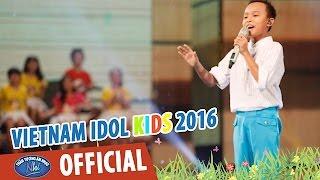 VIETNAM IDOL KIDS - THẦN TƯỢNG ÂM NHẠC NHÍ 2016 - VÒNG STUDIO - VỀ MIỀN TÂY - HỒ VĂN CƯỜNG