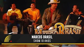 Marco Brasil - 10 Anos (Show Completo)