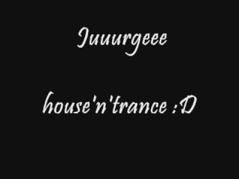juuurgee - house'n'trance D