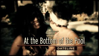 Dateline Episode Trailer: At the Bottom of the Pool