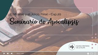 El Milenio y el Juicio Final - Apocalipsis capítulo 20
