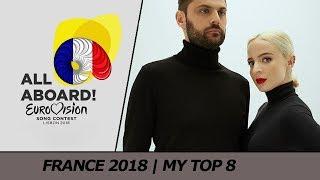 Eurovision 2018 FRANCE (FINAL - Destination Eurovision) | My Top 8