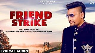 Friend Strike (Lyrical Audio) Nikka Dhariwal | New Punjabi Song 2019 | White Hill Music