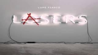 Lupe Fiasco - Beautiful Lasers (2 Ways) Feat. MDMA (Lasers)