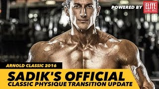 Sadik's Official Update On His Classic Physique Transition | Arnold Classic 2016