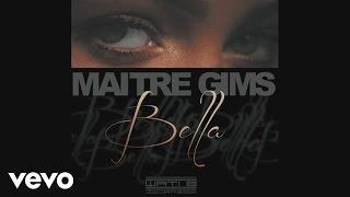 Maître Gims - Bella (audio)