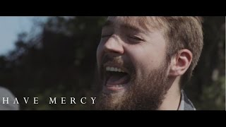 Have Mercy - Two Years (Official Music Video)