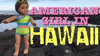 American Girl Kanani Travels To Hawaii